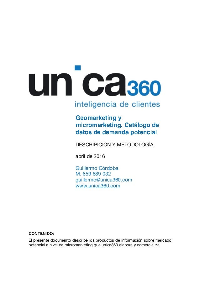 : El presente documento describe los productos de información sobre mercado potencial a nivel de micromarketing que unica3...