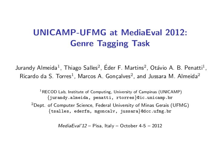 UNICAMP-UFMG at MediaEval 2012:             Genre Tagging Task                                    ´Jurandy Almeida1 , Thia...