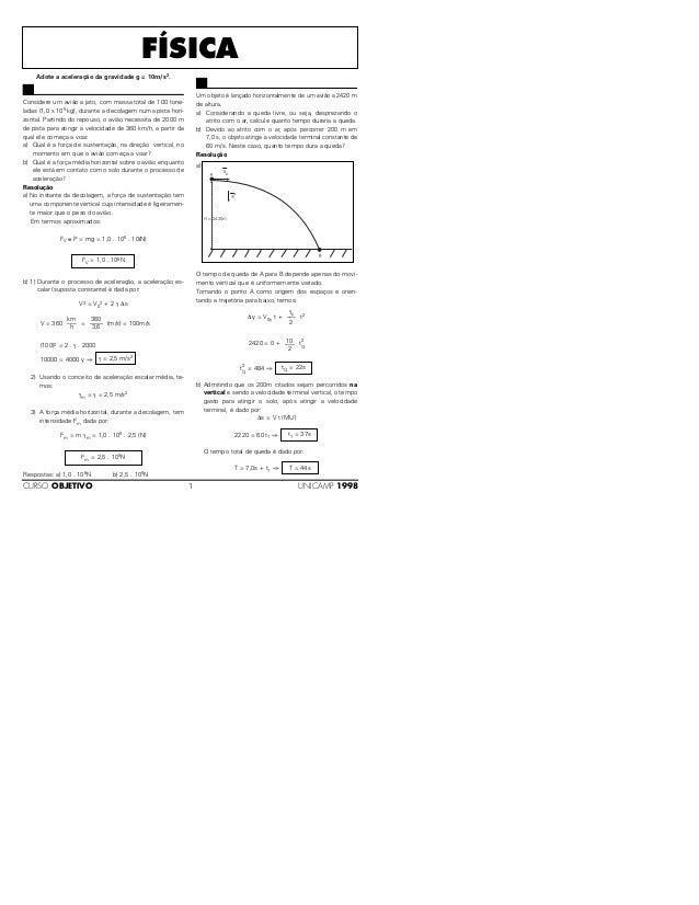Adote a aceleração da gravidade g = 10m/s2.Considere um avião a jato, com massa total de 100 tone-ladas (1,0 x 105 kg), du...