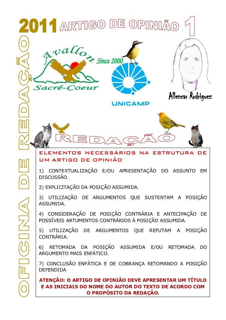 ELEMENTOS NECESSÁRIOS NA ESTRUTURA DEUM ARTIGO DE OPINIÃO1) CONTEXTUALIZAÇÃO    E/OU   APRESENTAÇÃO    DO    ASSUNTO   EMD...
