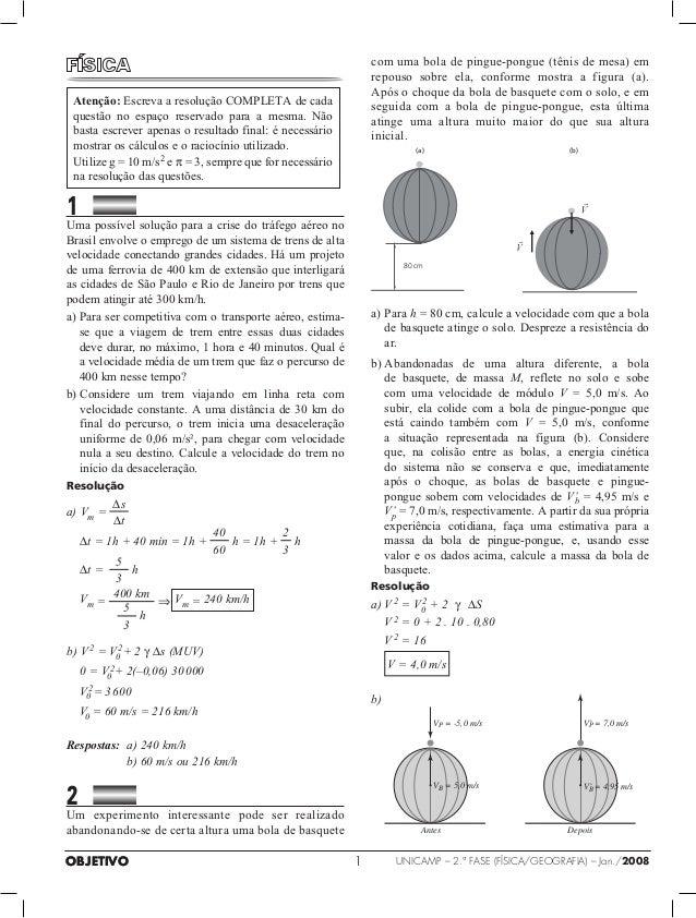 OBJETIVO unicamp – 2.ª fase (Física/geografia) – Jan./2008Atenção: Escreva a resolução COMPLETA de cadaquestão no espaço r...