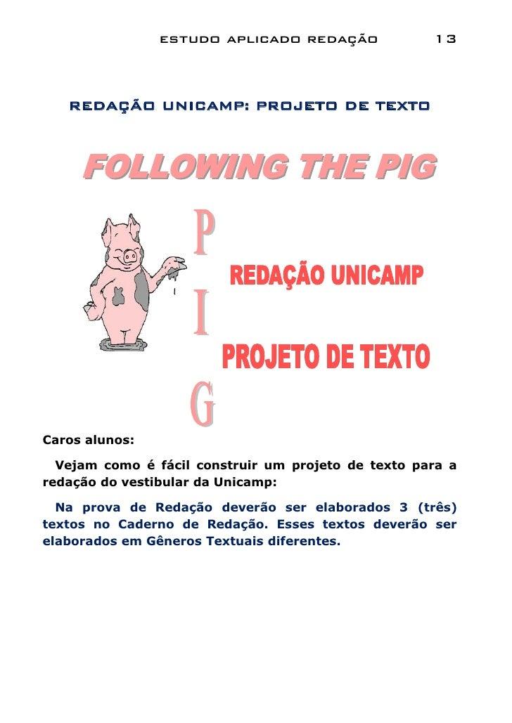 estudo aplicado redação              13   REDAÇÃO UNICAMP: PROJETO DE TEXTOCaros alunos:  Vejam como é fácil construir um ...