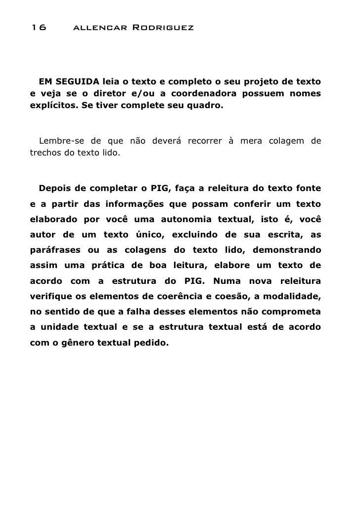 16      allencar Rodriguez  EM SEGUIDA leia o texto e completo o seu projeto de textoe veja se o diretor e/ou a coordenado...