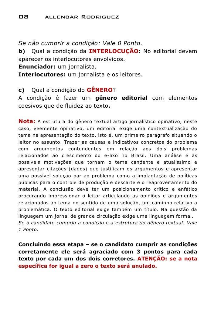 08        allencar RodriguezSe não cumprir a condição: Vale 0 Ponto.b) Qual a condição da INTERLOCUÇÃO: No editorial devem...