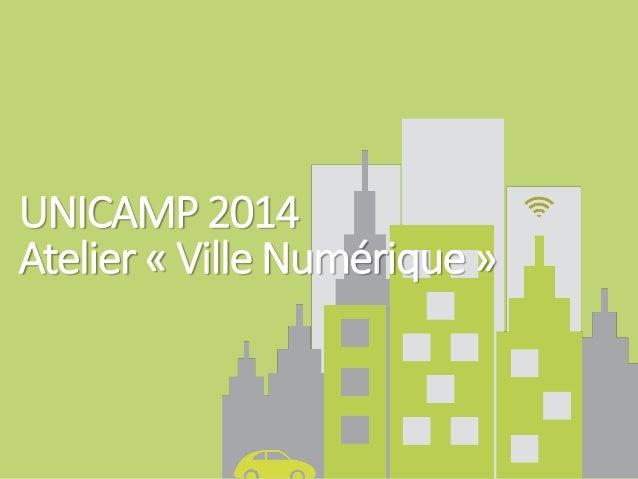 UNICAMP 2014 Atelier « Ville Numérique »