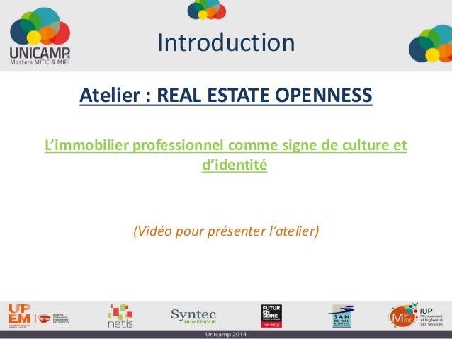 Introduction Atelier : REAL ESTATE OPENNESS L'immobilier professionnel comme signe de culture et d'identité (Vidéo pour pr...