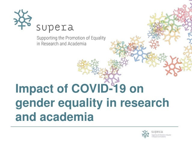 Impact of COVID-19 on gender equality in research and academia