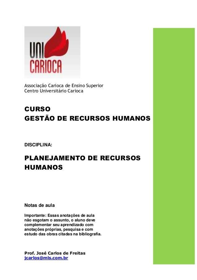 Associação Carioca de Ensino Superior Centro Universitário Carioca CURSO GESTÃO DE RECURSOS HUMANOS DISCIPLINA: PLANEJAMEN...