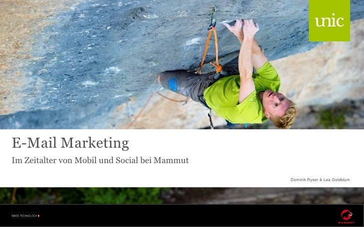 E-Mail MarketingIm Zeitalter von Mobil und Social bei Mammut                                               Dominik Ryser &...