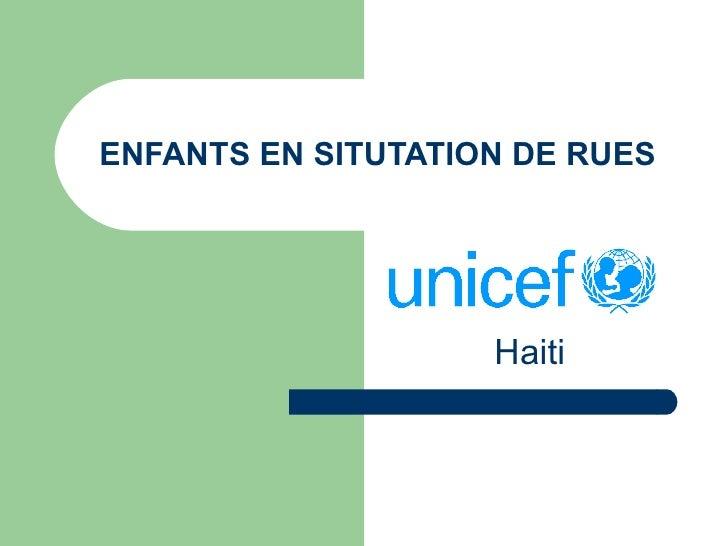 ENFANTS EN SITUTATION DE RUES  Haiti