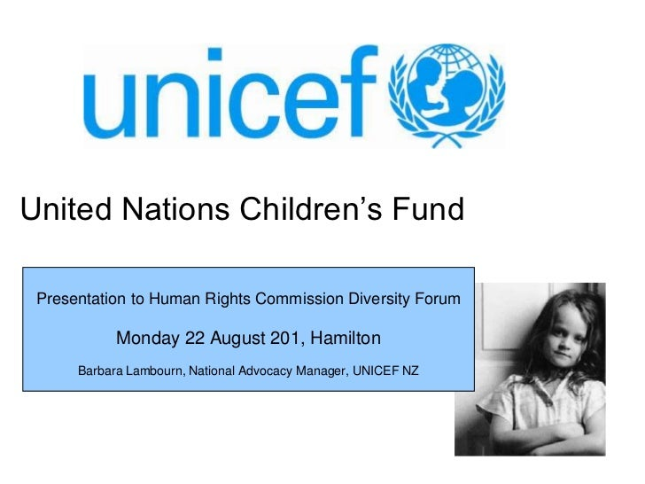United Nations Children's Fund<br />Presentation to Human Rights Commission Diversity Forum <br />Monday 22 August 201, Ha...