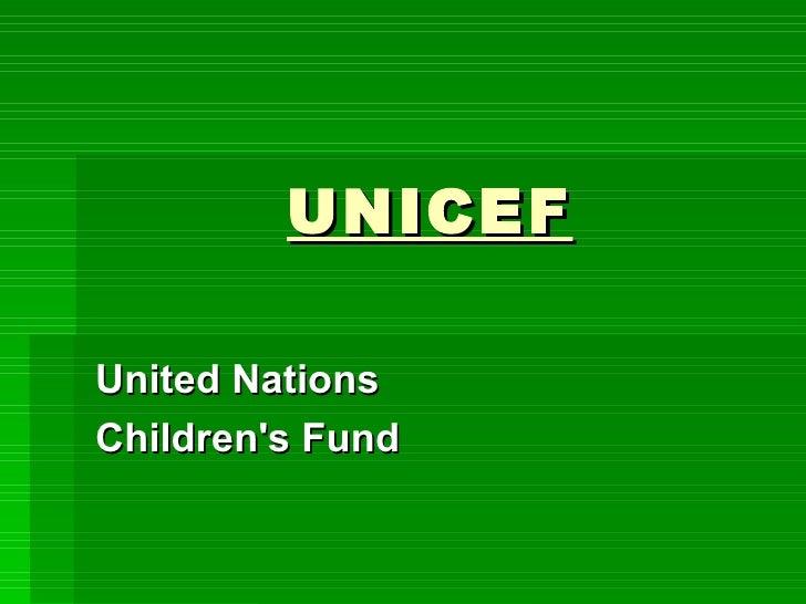 UNICEFUnited NationsChildrens Fund