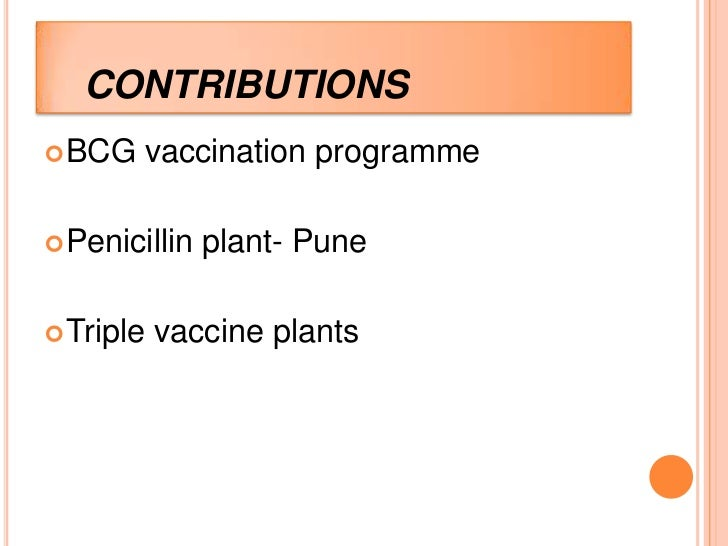 CONTRIBUTIONS BCG   vaccination programme Penicillin   plant- Pune Triple   vaccine plants