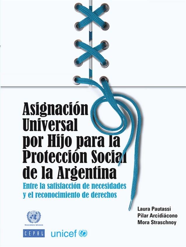 184  Asignación Universal por Hijo para la Protección Social de la Argentina Entre la satisfacción de necesidades y el rec...