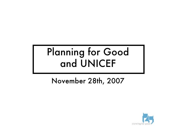 Planning for Good    and UNICEF November 28th, 2007