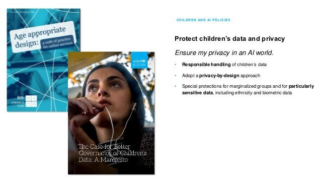 CHILDREN AND AI POLICIES Ensure safety for children I need to be safe in the AI world. • Initial and ongoing child-rights ...