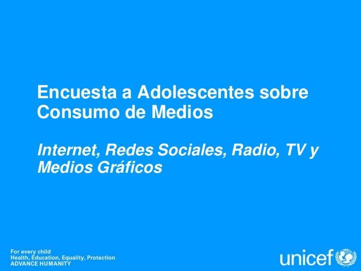 Encuesta a Adolescentes sobreConsumo de MediosInternet, Redes Sociales, Radio, TV yMedios Gráficos
