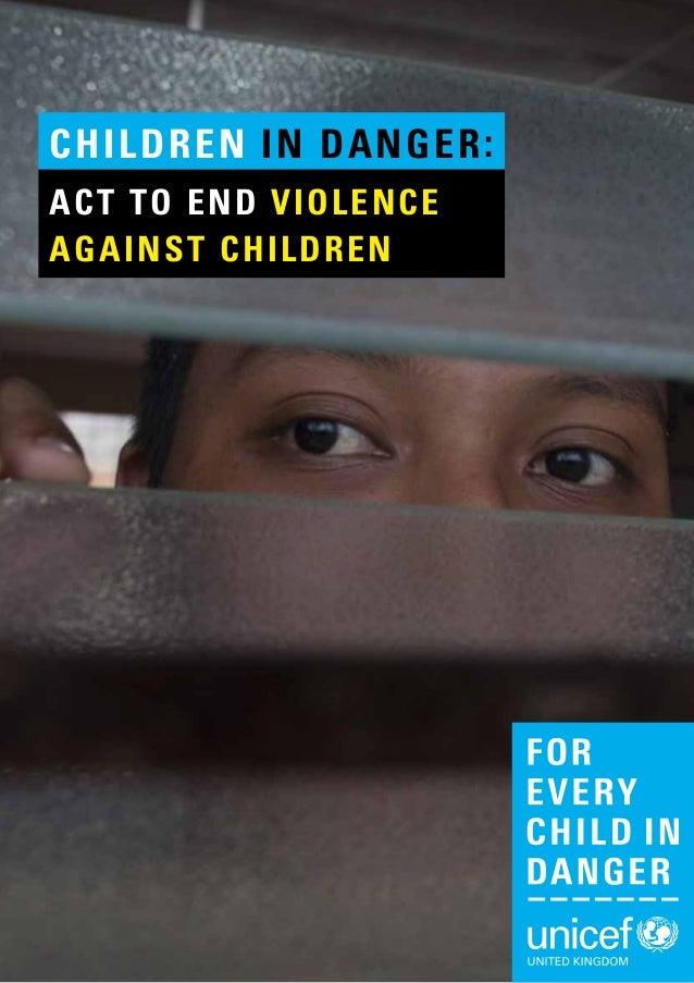 children in danger:  Act to end violence  against children  Children in Danger: Act to end violence against children 1