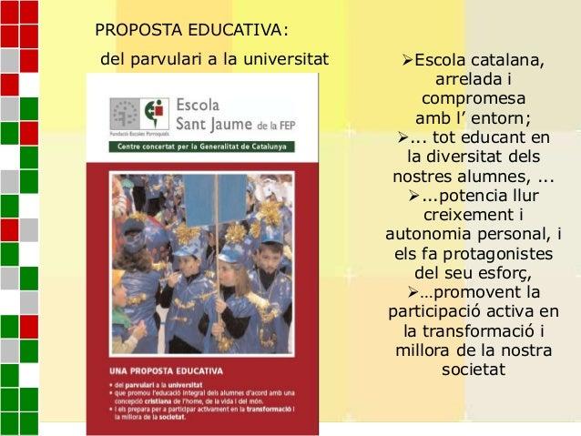 Escola catalana,arrelada icompromesaamb l' entorn;... tot educant enla diversitat delsnostres alumnes, ......potencia l...
