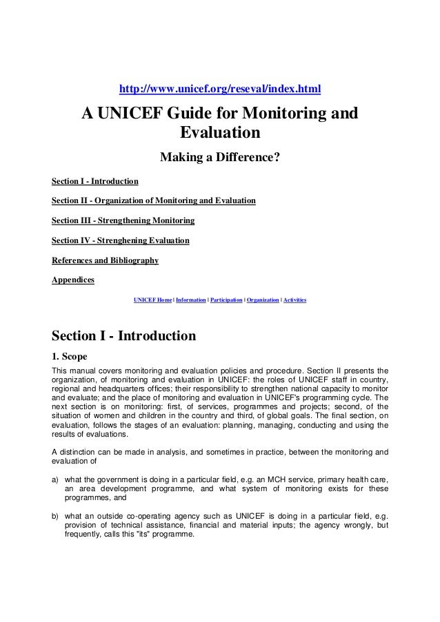 http://www.unicef.org/reseval/index.html  A UNICEF Guide for Monitoring and Evaluation Making a Difference? Section I - In...