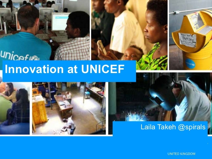 Innovation at UNICEF                       Laila Takeh @spirals
