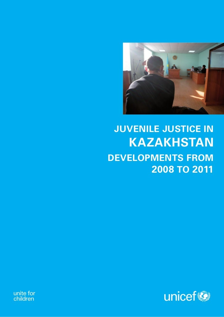 JUVENILE JUSTICE IN   KAZAKHSTANDEVELOPMENTS FROM       2008 TO 2011