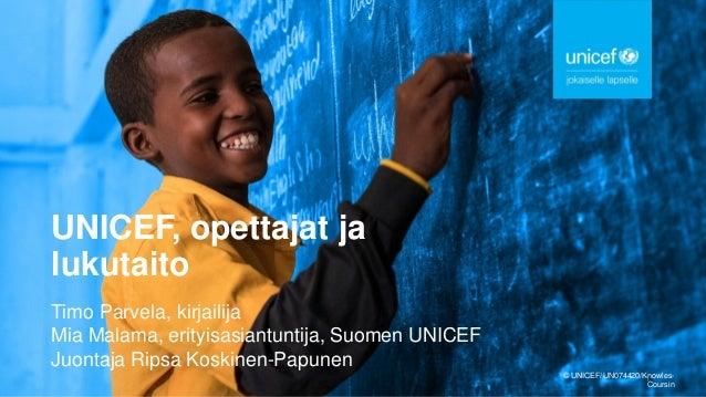� UNICEF/UN074420/Knowles- Coursin UNICEF, opettajat ja lukutaito 1 Timo Parvela, kirjailija Mia Malama, erityisasiantunti...