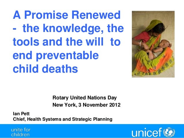 A Promise Renewed- the knowledge, thetools and the will toend preventablechild deaths                 Rotary United Nation...