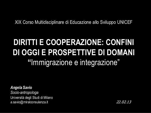 XIX Corso Multidisciplinare di Educazione allo Sviluppo UNICEF DIRITTI E COOPERAZIONE: CONFINI DI OGGI E PROSPETTIVE DI DO...