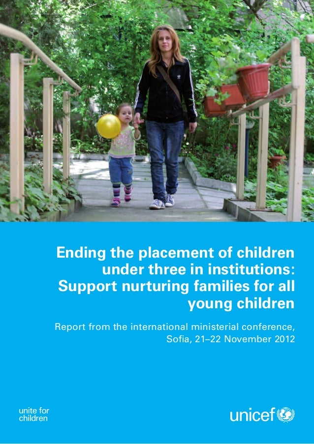Ending the placement of children under three in institutions: Support nurturing families for all young children Report fro...