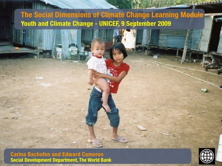 The Social Dimensions of Climate Change Learning Module    Youth and Climate Change - UNICEF, 9 September 2009     -Carina...