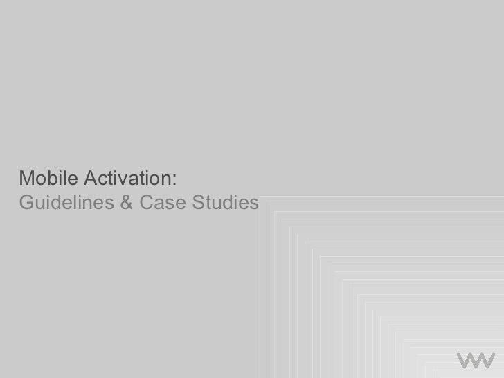 Mobile Activation:  Guidelines & Case Studies