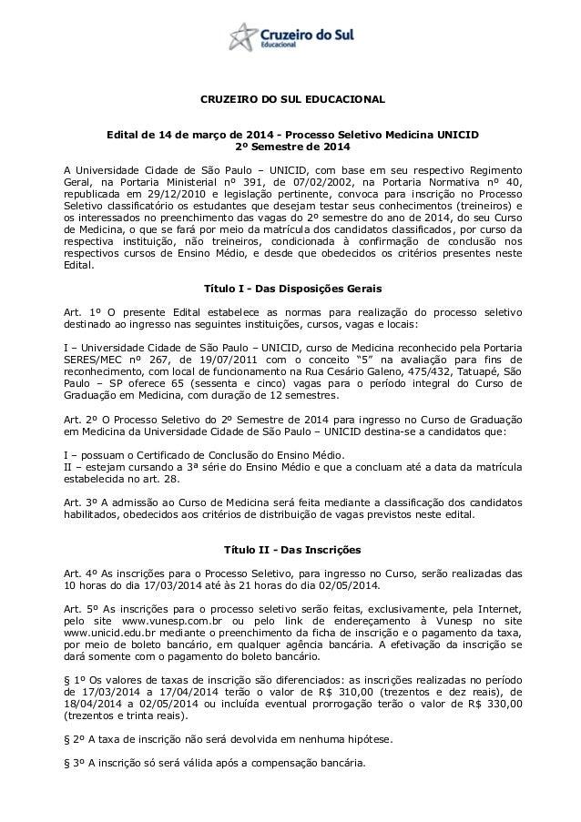 CRUZEIRO DO SUL EDUCACIONAL Edital de 14 de março de 2014 - Processo Seletivo Medicina UNICID 2º Semestre de 2014 A Univer...