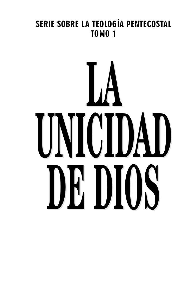 SERIE SOBRE LA TEOLOGÍA PENTECOSTAL               TOMO 1        LA UNICIDAD  DE DIOS