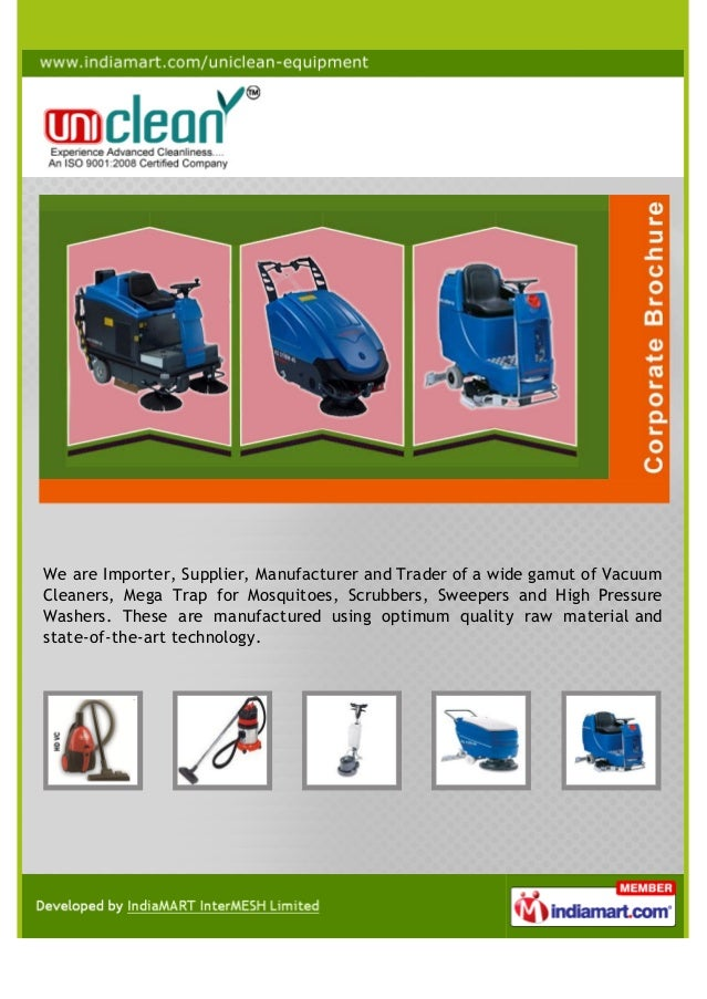 We are Importer, Supplier, Manufacturer and Trader of a wide gamut of Vacuum Cleaners, Mega Trap for Mosquitoes, Scrubbers...