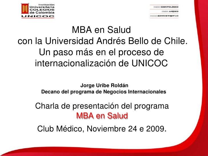 MBA en Salud con la Universidad Andrés Bello de Chile. Un paso más en el proceso de  internacionalización de UNICOC<br />J...