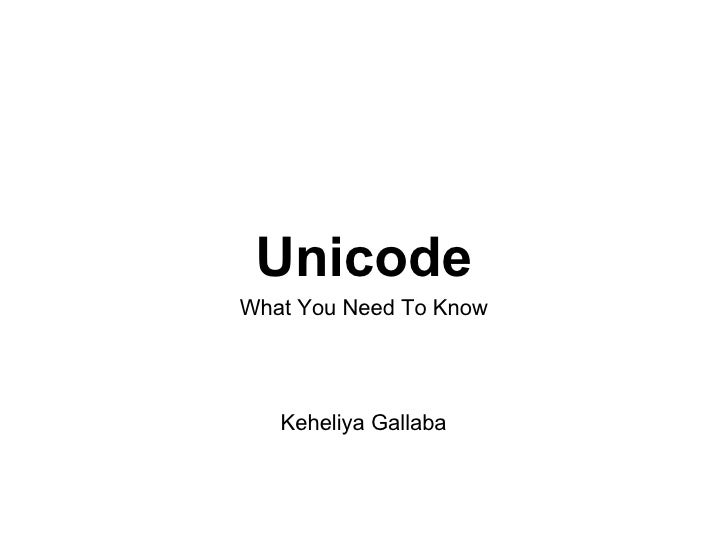 UnicodeWhat You Need To Know   Keheliya Gallaba