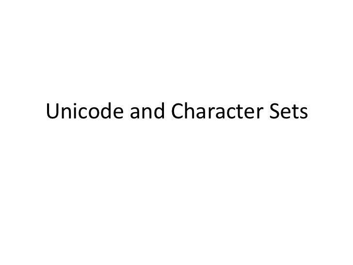 Unicode and Character Sets<br />