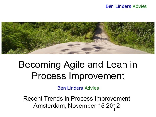 Ben Linders Advies  Becoming Agile and Lean in Process Improvement Ben Linders Advies  Recent Trends in Process Improvemen...