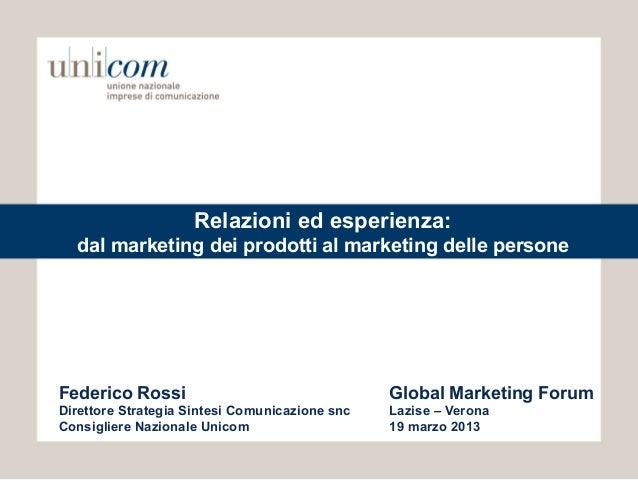 Relazioni ed esperienza:  dal marketing dei prodotti al marketing delle personeFederico Rossi                             ...