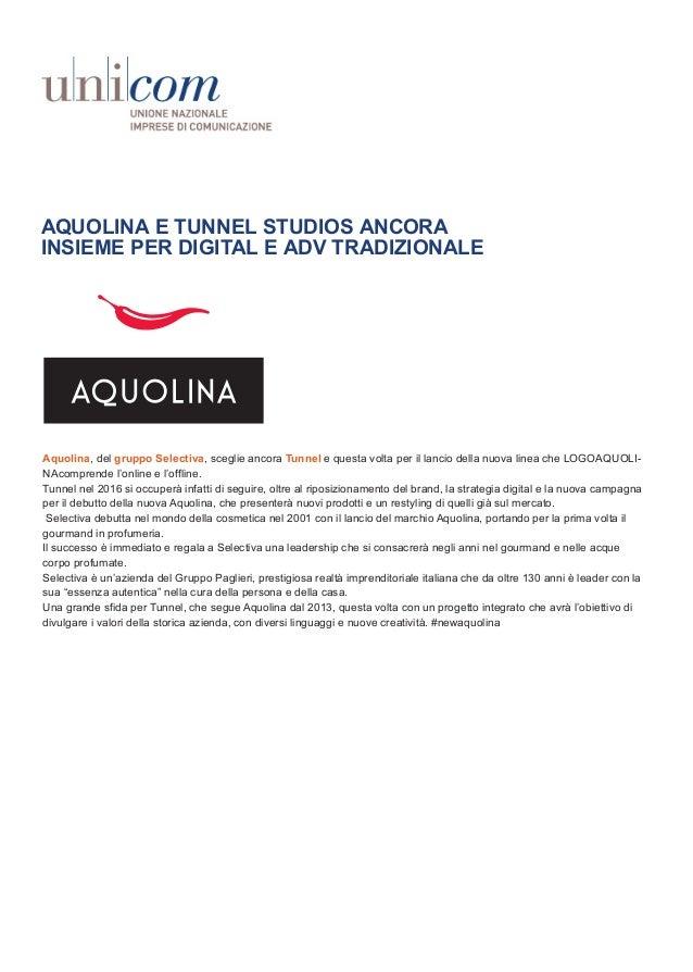 AQUOLINA E TUNNEL STUDIOS ANCORA INSIEME PER DIGITAL E ADV TRADIZIONALE Aquolina, del gruppo Selectiva, sceglie ancora Tun...