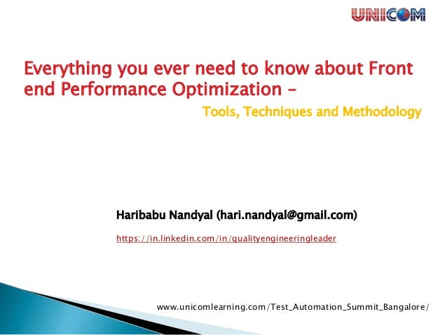 www.unicomlearning.com/Test_Automation_Summit_Bangalore/ Everything you ever need to know about Front end Performance Opti...