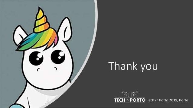 Unicorn on-call :: Tech in Porto, Porto, 2019