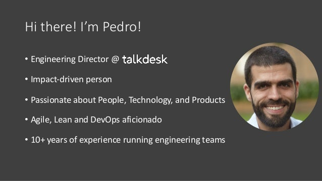 Hi there! I'm Pedro! • Engineering Director @ • Impact-driven person • Passionate about People, Technology, and Products •...