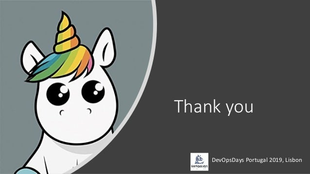 Unicorn on-call :: DevOpsDays Portugal, Lisbon, 2019