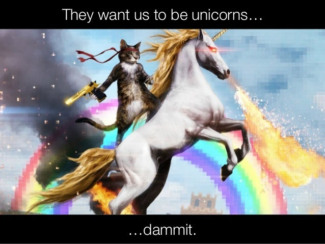 @usabilitycounts They want us to be unicorns… …dammit.