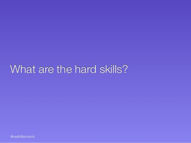 @usabilitycounts What are the hard skills?