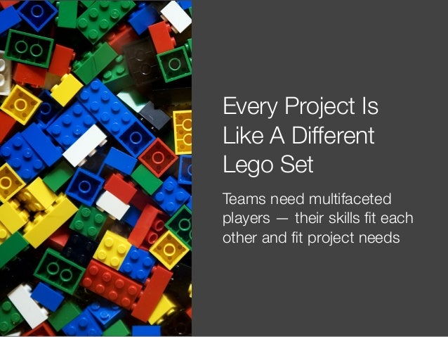 @usabilitycounts Every Project Is Like A Different Lego Set Teams need multifaceted players — their skills fit each other a...