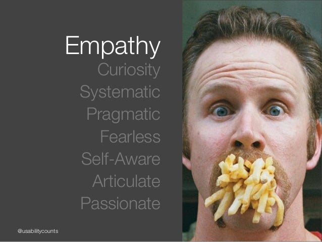 @usabilitycounts Empathy Curiosity Systematic Pragmatic Fearless Self-Aware Articulate Passionate