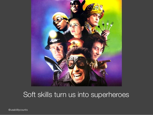 @usabilitycounts Soft skills turn us into superheroes